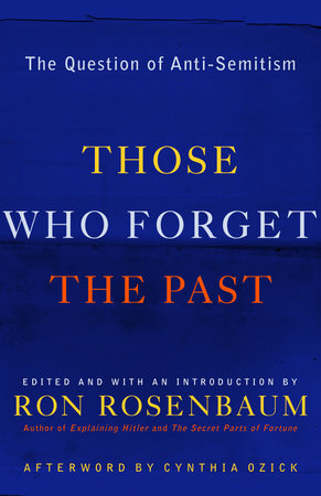 Those Who Forget the Past by Paul Berman, Marie Brenner and Edward Said