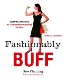 Fashionably Buff