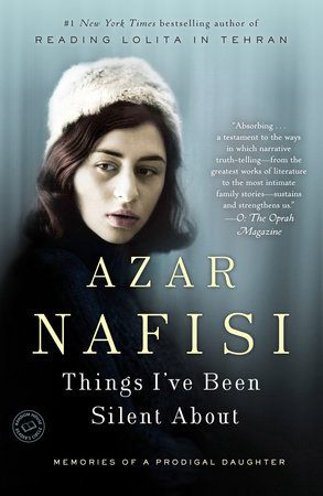 Things I've Been Silent About by Azar Nafisi