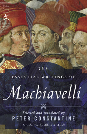The Essential Writings of Machiavelli by Niccolo Machiavelli