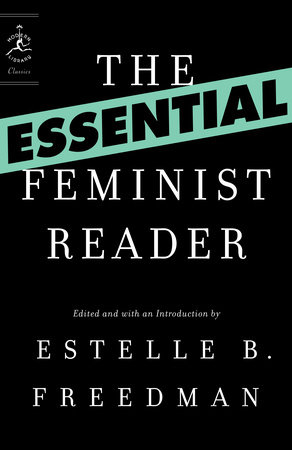 The Essential Feminist Reader | PenguinRandomHouse com: Books
