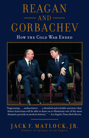 Reagan and Gorbachev by Jack Matlock