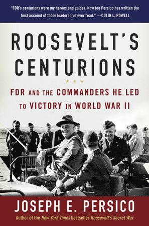 Roosevelt's Centurions by Joseph E. Persico