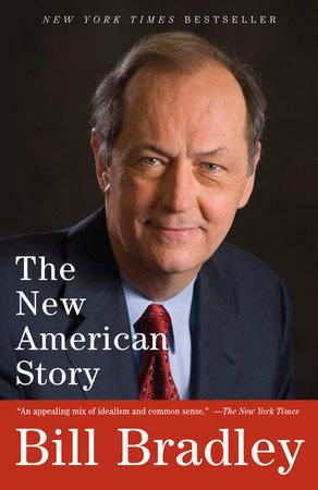 The New American Story by Bill Bradley