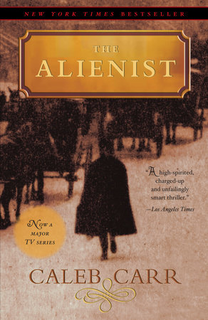 The Alienist (TNT Tie-in Edition) by Caleb Carr
