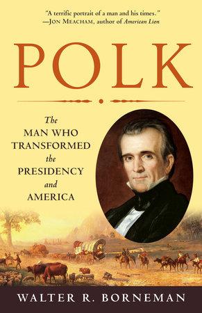 Polk by Walter R. Borneman