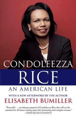 Condoleezza Rice: An American Life by Elisabeth Bumiller