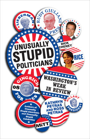 Unusually Stupid Politicians by Kathryn Petras and Ross Petras