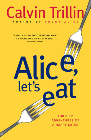 Alice, Let's Eat by Calvin Trillin