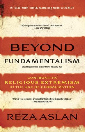 Beyond Fundamentalism by Reza Aslan