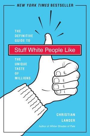Stuff White People Like by Christian Lander