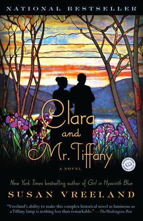 Clara and Mr. Tiffany by Susan Vreeland