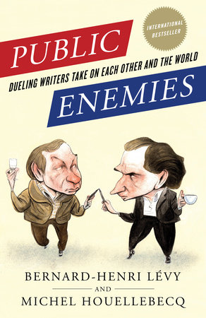 Public Enemies by Bernard-Henri Lévy and Michel Houellebecq
