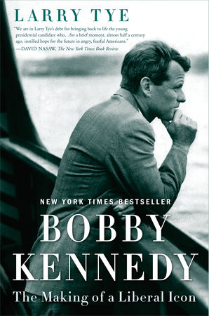 Bobby Kennedy by Larry Tye