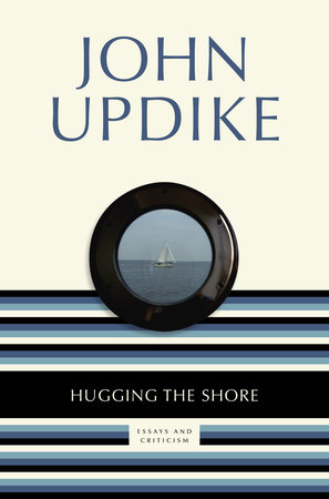 Hugging the Shore by John Updike