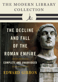 Decline and Fall of the Roman Empire: The Modern Library Collection (Completeand Unabridged)