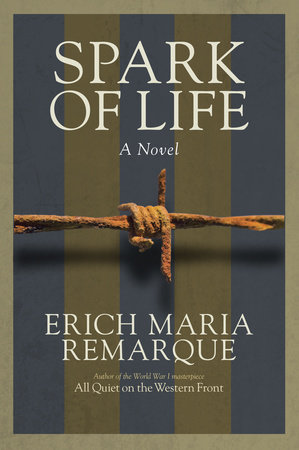 Spark of Life by Erich Maria Remarque
