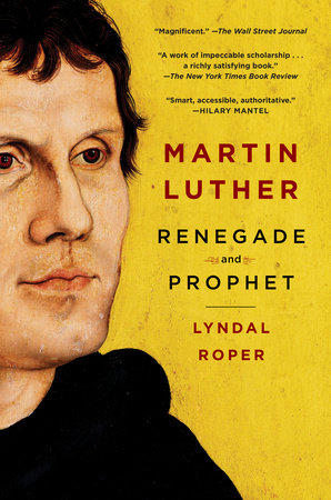 Martin Luther by Lyndal Roper