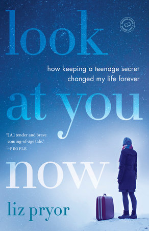 Look at You Now by Liz Pryor
