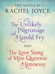 Harold Fry & Queenie: Two-Book Bundle from Rachel Joyce