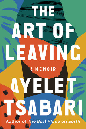 The Art of Leaving by Ayelet Tsabari