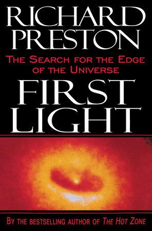 First Light by Richard Preston