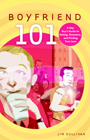 Boyfriend 101 by Jim Sullivan