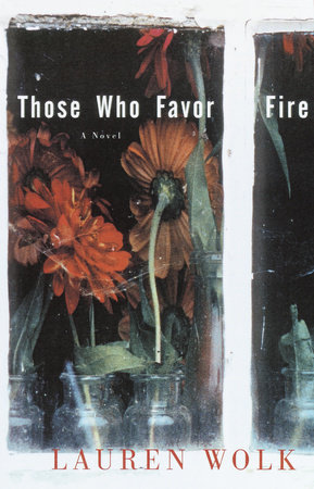 Those Who Favor Fire by Lauren Wolk