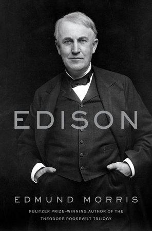 Edison by Edmund Morris