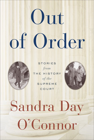 Out of Order by Sandra Day O'Connor