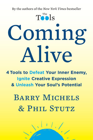 Coming Alive by Barry Michels and Phil Stutz