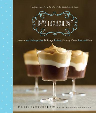 Puddin' by Clio Goodman and Adeena Sussman