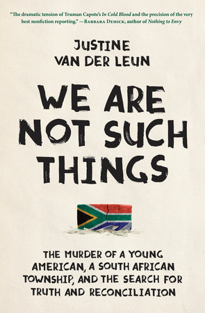 We Are Not Such Things by Justine van der Leun
