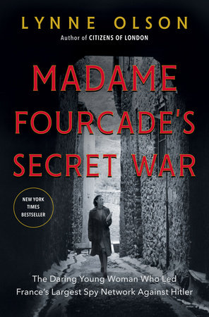 Madame Fourcade's Secret War