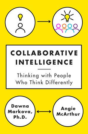 Collaborative Intelligence by Dawna Markova and Angie McArthur