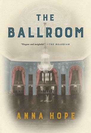 The Ballroom by Anna Hope