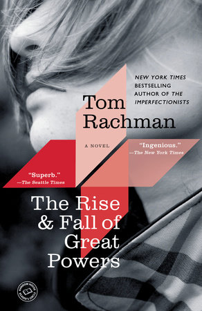 The Rise & Fall of Great Powers by Tom Rachman