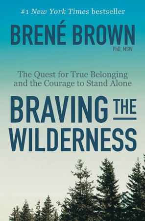 Braving the Wilderness by Brené Brown