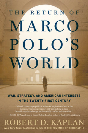 The return of marco polos world by robert d kaplan the return of marco polos world by robert d kaplan sciox Choice Image