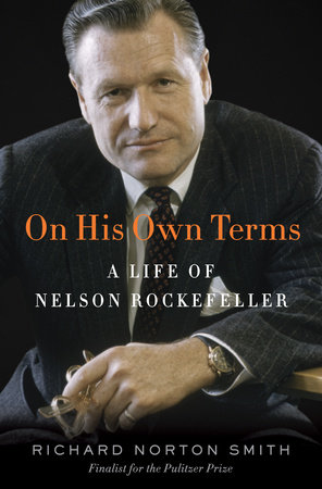 On His Own Terms by Richard Norton Smith