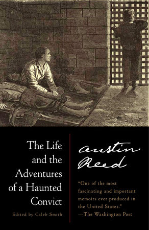 The Life and the Adventures of a Haunted Convict by Austin Reed