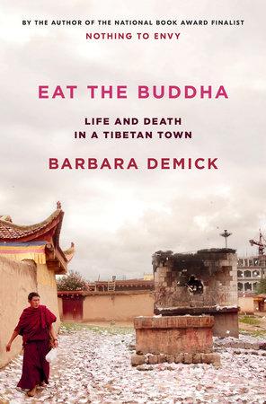 Eat the Buddha by Barbara Demick
