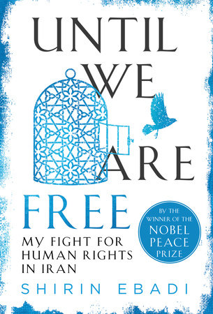 Until We Are Free by Shirin Ebadi