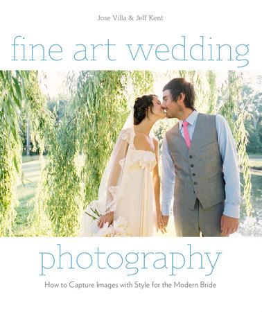 Fine Art Wedding Photography by Jose Villa and Jeff Kent