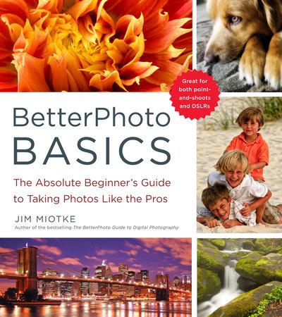 BetterPhoto Basics by Jim Miotke