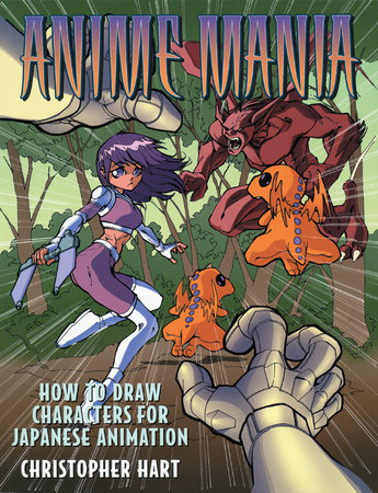 Anime Mania by Christopher Hart