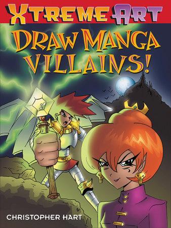 Draw Manga Villans! by Christopher Hart