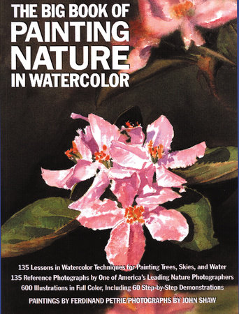 The Big Book of Painting Nature in Watercolor by Ferdinand Petrie