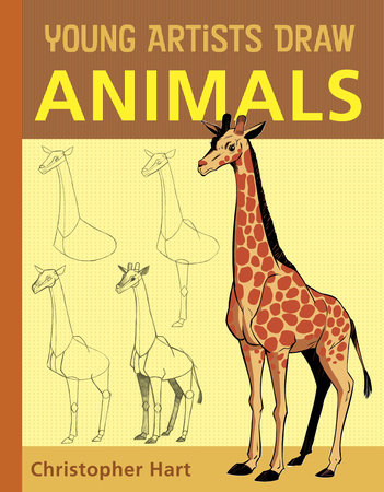 Young Artists Draw Animals by Christopher Hart