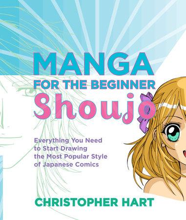 Manga for the Beginner Shoujo by Christopher Hart